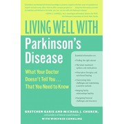 Living Well with Parkinson's Disease: What Your Doctor Doesn't Tell You... That You Need to Know, Paperback