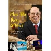 More Alike Than Different: My Life with Down Syndrome, Hardcover/David Egan