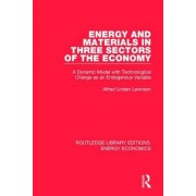 Energy and Materials in Three Sectors of the Economy: A Dynamic Model with Technological Change as an Endogenous Variable