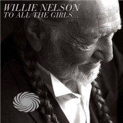 Video Delta Nelson,Willie - To All The Girls - CD