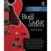 The Blues Guitar Handbook 'With CD (Audio)', Paperback/Adam St James