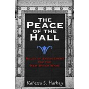 The Peace of the Hall: Rules of Engagement for the New Witch Wars