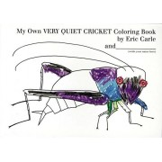 My Own Very Quiet Cricket Coloring Book, Paperback/Eric Carle