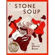 Stone Soup: An Old Tale, Paperback/Marcia Brown