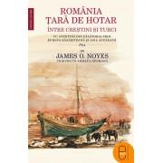 Romania, tara de hotar intre crestini si turci. Cu aventuri din calatoria prin Europa rasariteana si Asia apuseana – 1854 (eBook)