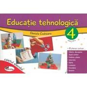 Educatie tehnologica. Caietul elevului, clasa a IV-a/Daniela Codreanu
