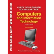 Check Your English Vocabulary for Computers and Information Technology: All You Need to Improve Your Vocabulary, Paperback/Jon Marks