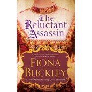 The Reluctant Assassin: An Elizabethan Mystery, Hardcover/Fiona Buckley