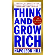Think and Grow Rich: The Classic Edition: The All-Time Masterpiece on Unlocking Your Potential--In Its Original 1937 Edition, Paperback