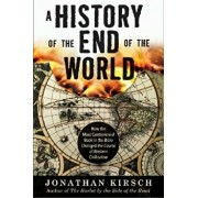 History of the End of the World: How the Most Controversial Book in the Bible Changed the Course of Western Civilization, Paperback/Jonathan Kirsch