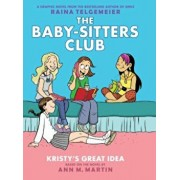 Kristy's Great Idea: Full-Color Edition (the Baby-Sitters Club Graphix '1), Hardcover/Ann M. Martin
