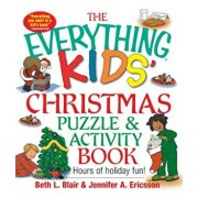 The Everything Kids' Christmas Puzzle and Activity Book: Mazes, Activities, and Puzzles for Hours of Holiday Fun, Paperback/Beth L. Blair