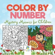 Color by Number Mystery Mosaics for Children, Paperback/Educando Kids