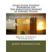 Study Guide Student Workbook for the Miraculous Journey of Edward Tulane: Quick Student Workbooks, Paperback/John Pennington