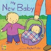 My New Baby, Hardcover/Rachel Fuller