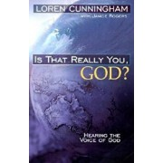Is That Really You, God': Hearing the Voice of God, Paperback/Loren Cunningham