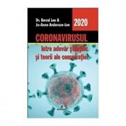CORONAVIRUSUL intre adevarul stiintific si teorii ale conspiratiei/Dr. Bernd Lee, Jo-Anne Anderson-Lee