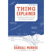 Thing Explainer: Complicated Stuff in Simple Words/Randall Munroe