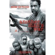 Another Man's War: The True Story of One Man's Battle to Save Children in the Sudan, Paperback/Sam Childers