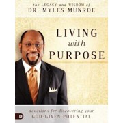 Living with Purpose: Devotions for Discovering Your God-Given Potential, Hardcover/Myles Munroe