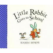 Little Rabbit Goes to School, Paperback/Harry Horse