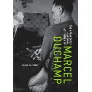 The Apparently Marginal Activities of Marcel Duchamp, Hardcover