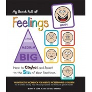 My Book Full of Feelings: How to Control and React to the Size of Your Emotions, Paperback