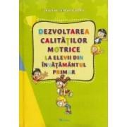 Dezvoltarea calitatilor motrice la elevii din invatamantul primar - Cristina Farcas-Vlagea