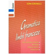 Gramatica limbii franceze/Elena Gorunescu