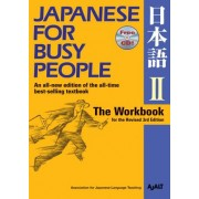 Japanese for Busy People II: The Workbook for the Revised 3rd Edition 1 CD Attached