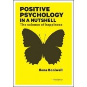 Positive Psychology in a Nutshell: The Science of Happiness by Dr. Ilona Boniwell