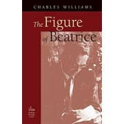 The Figure of Beatrice: A Study in Dante, Paperback/Charles Williams