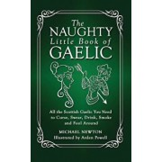 The Naughty Little Book of Gaelic, Paperback/Michael Newton