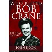 Who Killed Bob Crane': The Final Close-Up, Paperback