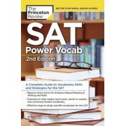 SAT Power Vocab, 2nd Edition: A Complete Guide to Vocabulary Skills and Strategies for the SAT, Paperback/Princeton Review