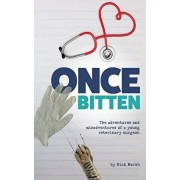 Once Bitten: The adventures and misadventures of a young veterinary surgeon, Paperback/Nick Marsh