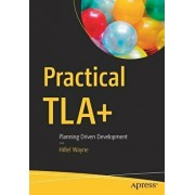 Practical Tla+: Planning Driven Development, Paperback/Hillel Wayne