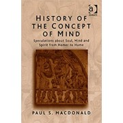 History of the Concept of Mind. Volume 1: Speculations About Soul, Mind and Spirit from Homer to Hume, Paperback/Paul S. MacDonald