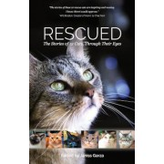 Rescued: The Stories of 12 Cats, Through Their Eyes, Paperback