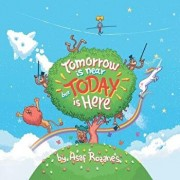 Tomorrow Is Near But Today Is Here: (childrens Books about Anxiety/Sleep Disorders/Adhd/Stress Relief, Picture Books, Preschool Books, Ages 3 5, Baby, Paperback/Asaf Rozanes