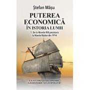 Puterea economica in istoria lumii/Stefan Masu