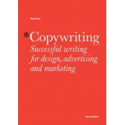 Copywriting: Successful Writing for Design, Advertising, and Marketing, Paperback
