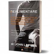 Realimentare. Un plan de alimentatie de 24 de zile pentru a topi grasimea, a creste nivelul testosteronului si a spori puterea si rezistenta/John La Puma