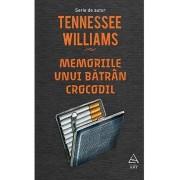 Memoriile unui batran crocodil/Tennessee Williams