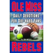 Daily Devotions for Die-Hard Fans Ole Miss Rebels, Paperback