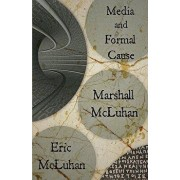 Media and Formal Cause, Paperback/Marshall McLuhan