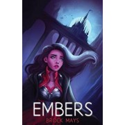 Embers: Book One of the Ascension Saga, Paperback/Brock Aaron Mays