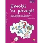 Emotii in povesti. Cum sa-i ajutam pe copii sa accepte si sa gestioneze propria lor sfera emotiva/Veronica Arlati