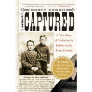 The Captured: A True Story of Abduction by Indians on the Texas Frontier, Paperback