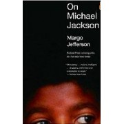On Michael Jackson Margo Jefferson